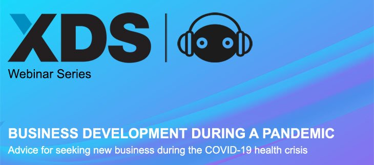 XDS Webinar Series – Edition 5: How to do Business Development During a Pandemic