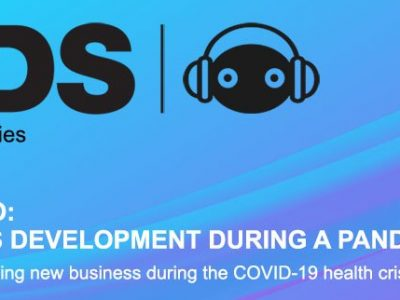 XDS Webinar Series – Edition 7: Part Two – How to do Business Development During a Pandemic